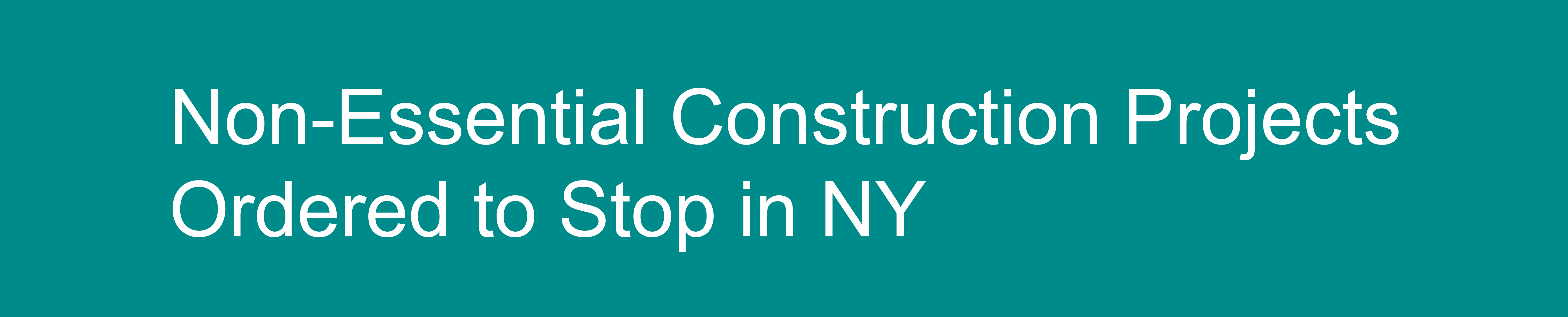 Non-Essential-Construction-Projects-Ordered-to-Stop-in-NY